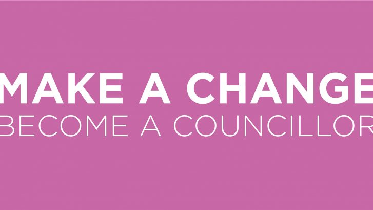 A graphic which says make a change, become a councillor.